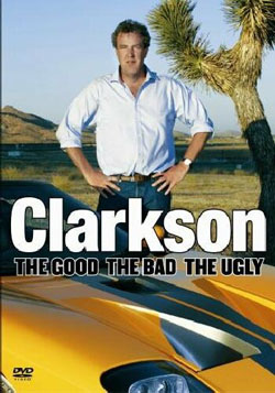 Jeremy Clarkson: The Good, the Bad, and the Ugly.