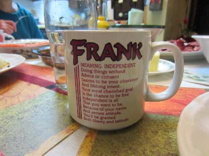 """""""Frank"""" means """"independent.""""  Indeed."""