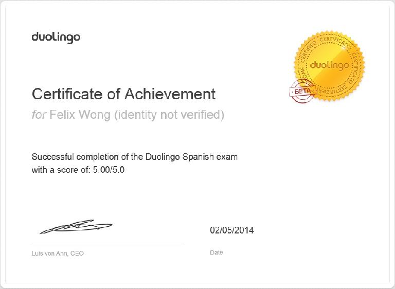 The Duolingo Spanish Certificate I received after taking the certificate test. I took the test after completing the Spanish tree.