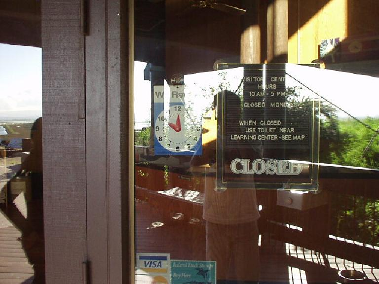 The visitor center--like seemingly everything else that day--was closed on Mondays, too.  Stil