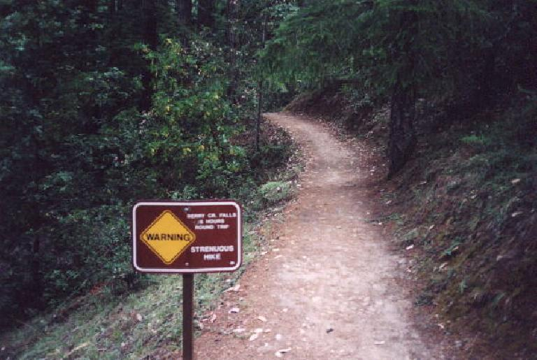 """Mile 1: """"Strenuous Hike... 6 hours.""""  This warning was posted for those who wanted to visit Berry Creek Falls."""