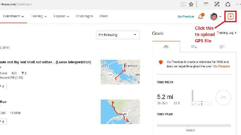 How to upload GPS files to Strava: click the + sign in the upper right hand corner in the dashboard of the strava.com website.