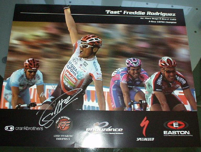3-time U.S. Pro Cycling Circuit champion Freddy Rodriguez was there.  I talked to him a little bit about his win in this year's T-Mobile Classic (a.k.a. SF Gran Prix) and he seemed like a cool guy.  He also signed this poster for me.